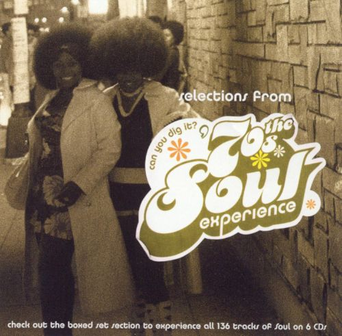 selections from can you dig it   the  u0026 39 70 u0026 39 s soul experience