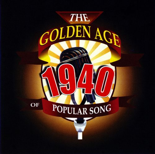 The Golden Age of Popular Song: 1940