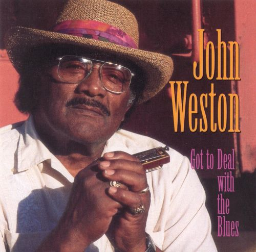 got to deal with the blues john weston songs reviews