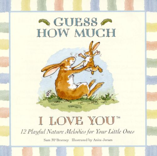 Guess How Much I Love You: Playful Nature Melodies