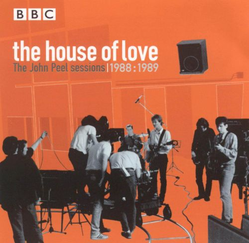 The john peel sessions 1988 1989 the house of love for House music 1988