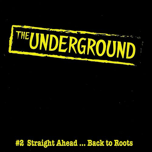 The Underground, Vol. 2: Straight Ahead...Back to Roots