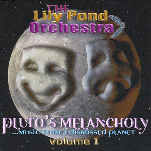 Pluto's Melancholy... Music from a Dismissed Planet, Vol. 1