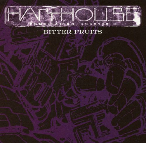 Harthouse Compilation, Chapter 5: Bitter Fruits