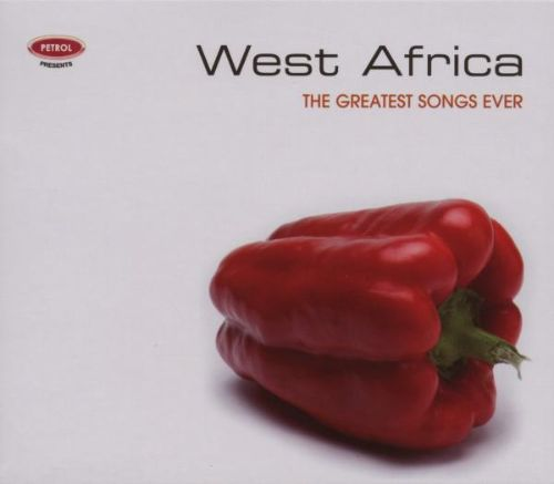 Petrol Presents: Greatest Songs Ever - West Africa