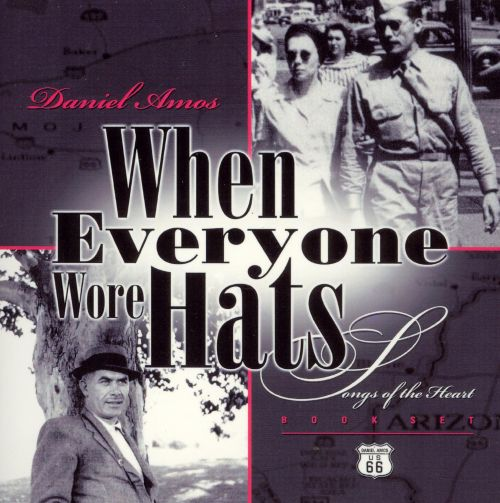 When Everyone Wore Hats: Songs of the Heart