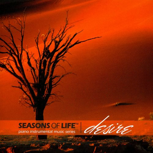 Seasons of Life: Desire