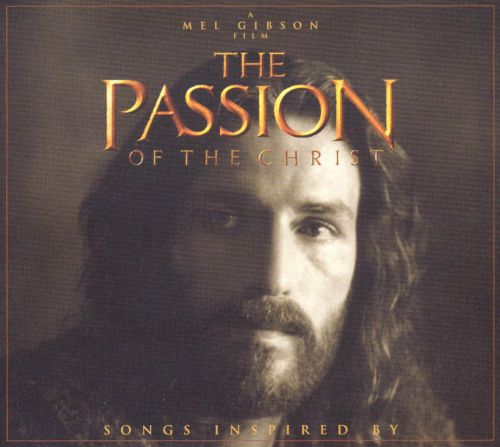 The Passion of the Christ: Songs Inspired by The Passion of the Christ