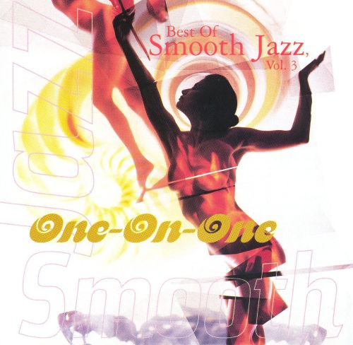 The Best of Smooth Jazz, Vol. 3 [Warner]