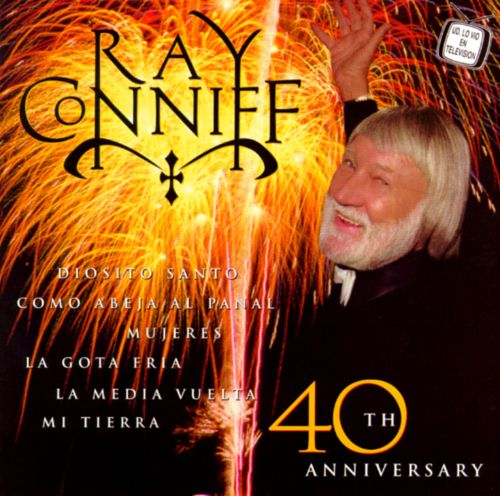 40th Anniversary - Ray Conniff | Songs, Reviews, Credits ...