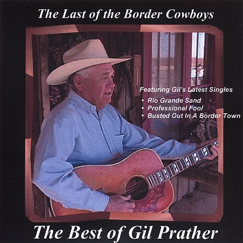 Last of the Border Cowboys: The Best of Gil Prather