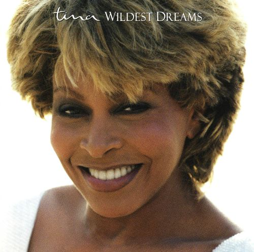 Wildest Dreams Tina Turner Songs Reviews Credits