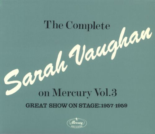 The Complete Sarah Vaughan on Mercury, Vol. 3: Great Show on Stage (1954-1956)