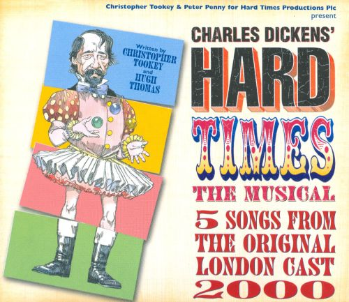 Charles Dickens' Hard Times, The Musical [Maxi Single]