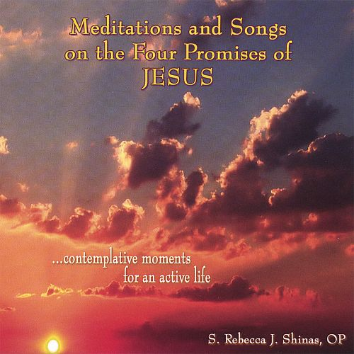 Meditations and Songs on the Four Promises of Jesus