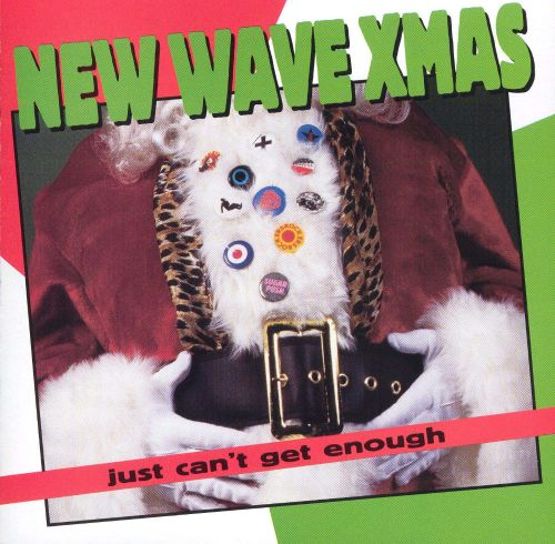 Just Can't Get Enough: New Wave Christmas