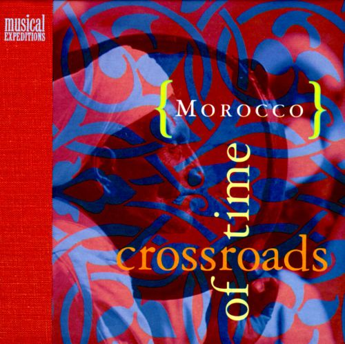 Morocco: Crossroads of Time