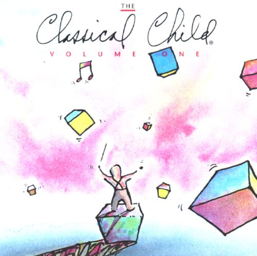 The Classical Child, Vol. 1