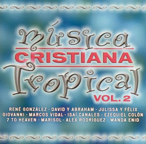 Musica Cristiana Tropical, Vol. 2