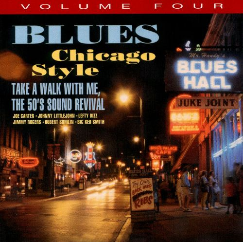 Blues Chicago Style: Take a Walk with Me the 50's