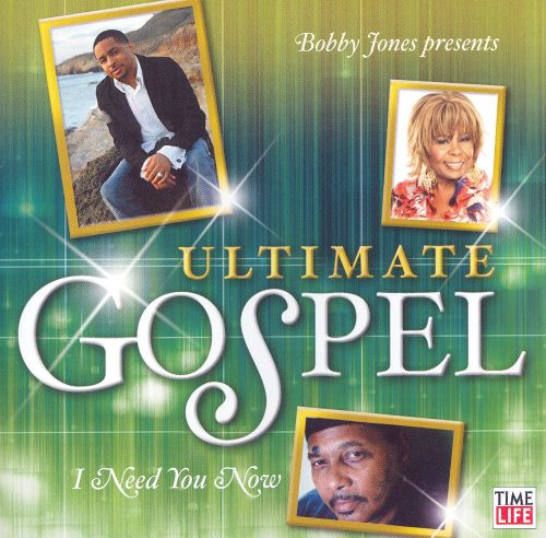 Ultimate Gospel: I Need You Now
