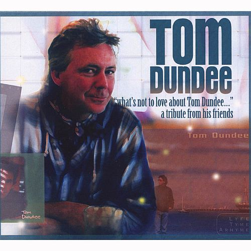What's Not to Love About Tom Dundee: A Tribute