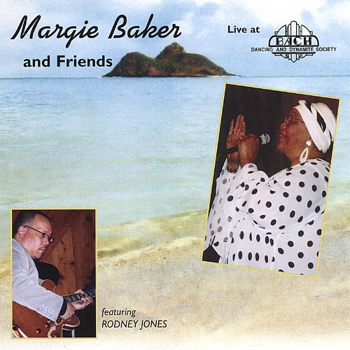 Margie Baker and Friends Live at Bach Dancing and Dynamite Society