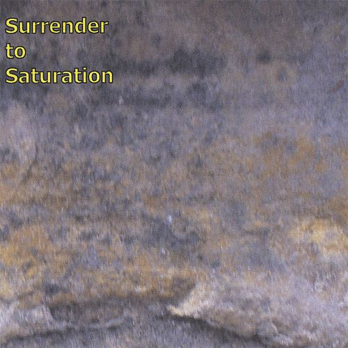 Surrender to Saturation