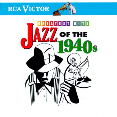 Jazz of the 1940's: Greatest Hits