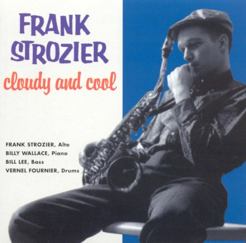 Frank Strozier Cloudy and Cool Frank Strozier Songs Reviews Credits AllMusic