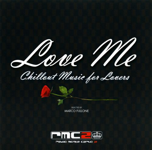 Love Me: Chillout Music for Lovers
