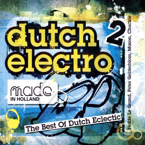 Made in Holland: Dutch Electro, Vol. 2