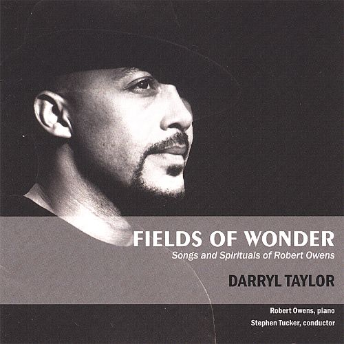 Fields of Wonder: Songs and Spirituals of Robert Owens