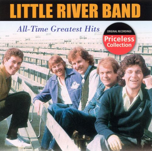 Little River Band Greatest Hits Little River Band: All-Time Greatest Hits - Little River Band