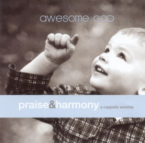 Awesome God: An a Cappella Worship Series