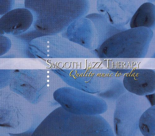 Smooth Jazz Therapy: Quality Music To Relax