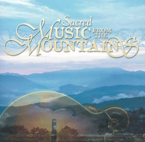 Sacred Music From the Mountains
