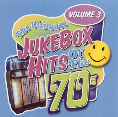 The Ultimate Jukebox Hits of the '70s, Vol. 3