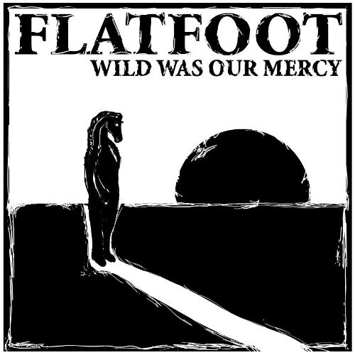 Wild Was Our Mercy