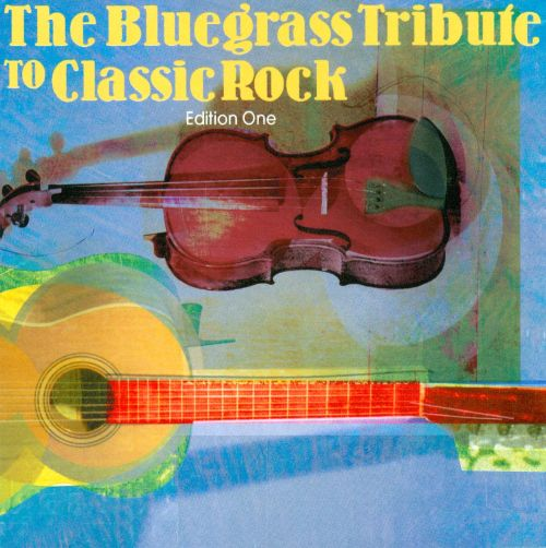 The Bluegrass Tribute To Classic Rock: Edition One