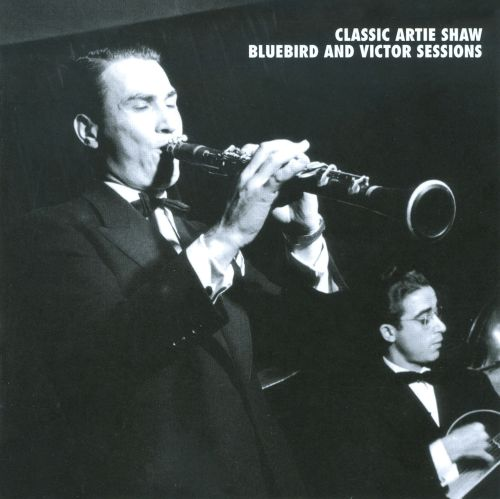 Classic artie shaw bluebird and victor sessions artie shaw songs