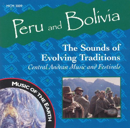 Peru & Bolivia: The Sounds of Evolving Traditions