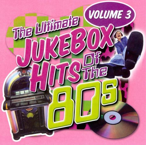 The Ultimate Jukebox Hits of the '80s, Vol. 3