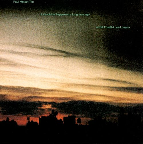 Paul Motian - It Shoud've Happened A Long Time Ago