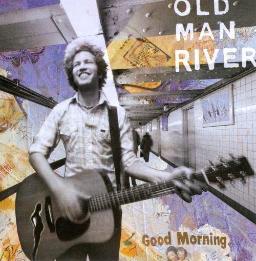 Good Morning Sunshine Jazz : Good morning old man river songs reviews credits
