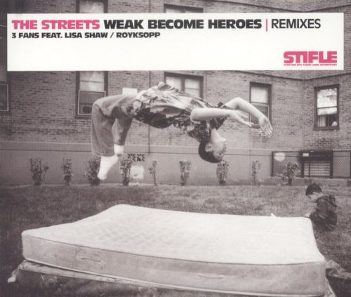 The Streets: Weak Become Heroes [Remix]