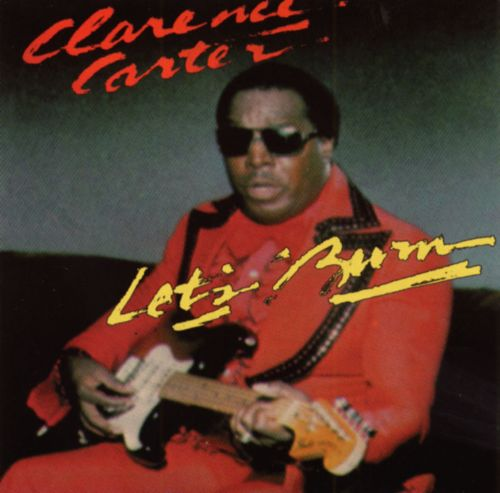 Clarence Carter Lets Burn