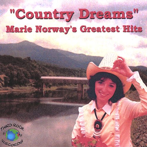 Country Dreams: Marie Norway's Greatest Hits