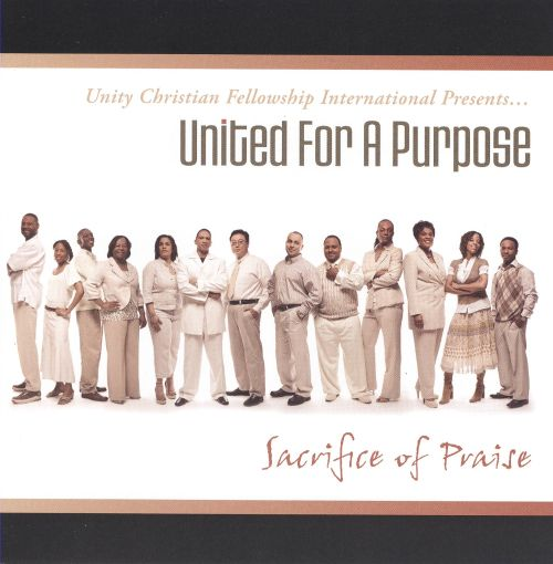 Unity Christian Fellowship International Presents... United for a Purpose: Sacrifice Of