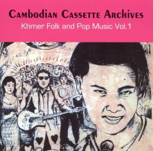 Cambodian Cassette Archives: Khmer Folk and Pop Music